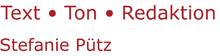 Logo Stefanie Pütz - Text Ton Redaktion